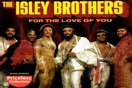 The Isley Brothers – For The Love Of You