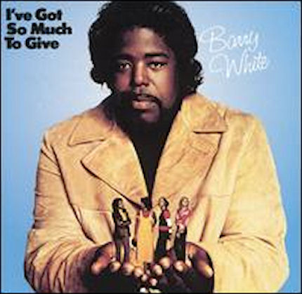 Barry White – I've Got So Much To Give