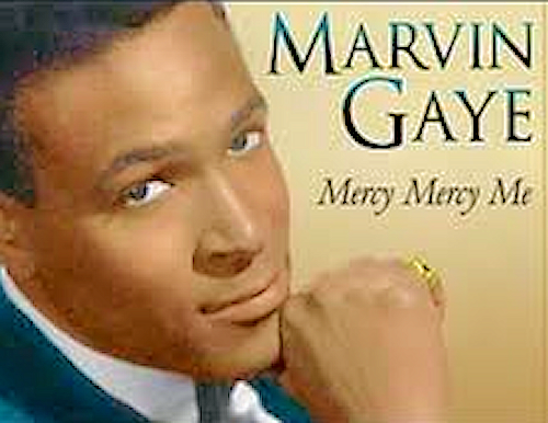 Marvin Gaye – Mercy Mercy Me