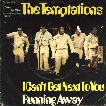 The Temptations – I Can't Get Next To You
