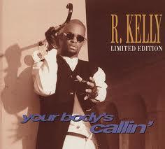 R. Kelly – Your Body's Callin