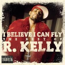 R. Kelly – I Believe I Can Fly
