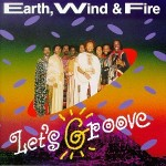 Earth Wind and Fire - Let's Groove