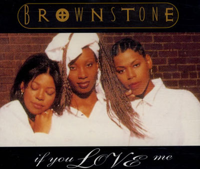 Brownstone – If You Love Me