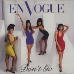 En Vogue - Don't Go