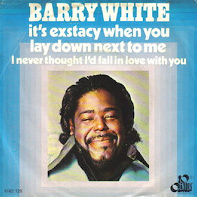 Barry White – It's Ecstasy When You Lay Down Next To Me