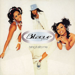 Blaque – Bring It All To Me