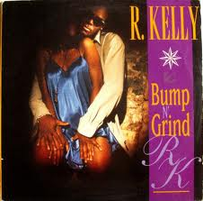 R. Kelly – Bump N' Grind